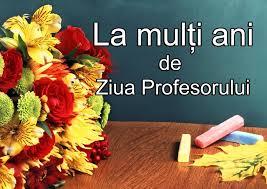 Cu Ziua Profesorului!!!!!